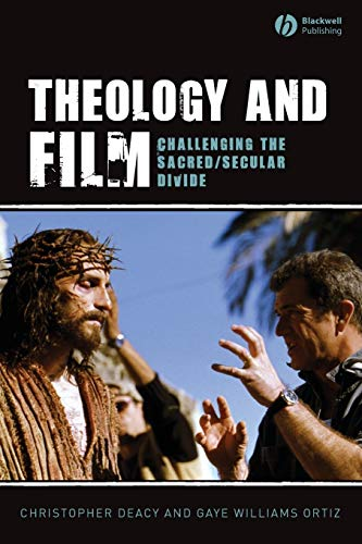 9781405144384: Theology and Film: Challenging the Sacred/Secular Divide