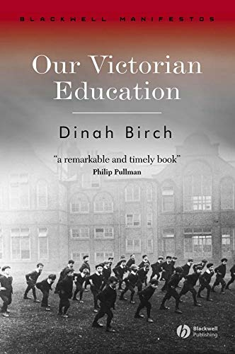 Our Victorian Education (Wiley-Blackwell Manifestos) (1405145064) by Birch, Dinah