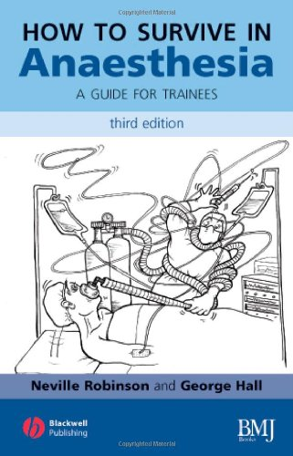 9781405146456: How to Survive in Anaesthesia: A Guide for Trainees, Third Edition