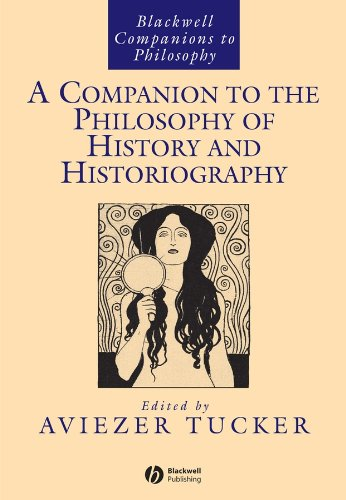 9781405149082: A Companion to the Philosophy of History and Historiography (Blackwell Companions to Philosophy)