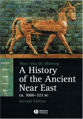 9781405149105: A History of the Ancient Near East ca. 3000 - 323 BC