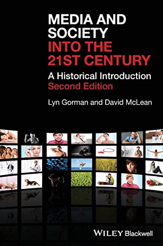 Media and Society into the 21st Century: A Historical Introduction (1405149353) by Gorman, Lyn; McLean, David