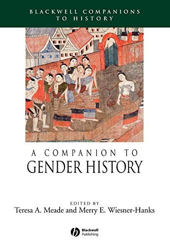 A Companion to Gender History: Meade, Teresa A.;