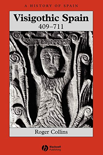 9781405149662: Visigothic Spain (A History of Spain)