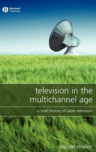 9781405149693: Television in the Multichannel Age: A Brief History of Cable Television