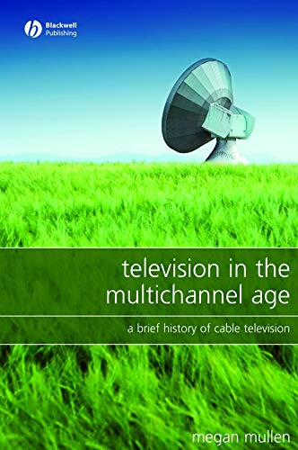 9781405149709: Television in the Multichannel Age: A Brief History of Cable Television