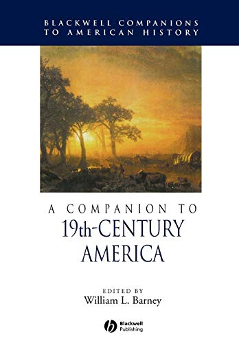 9781405149822: A Companion to 19th-Century America