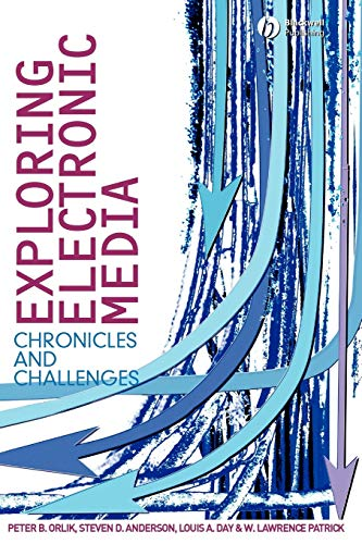 Exploring Electronic Media: Chronicles and Challenges (1405150556) by Louis A. Day; Peter B. Orlik; Steven D. Anderson; W. Lawrence Patrick
