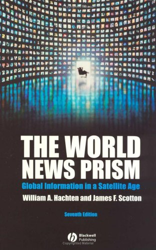 9781405150576: The World News Prism: Global Information in a Satellite Age