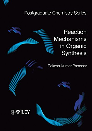 9781405150729: Reaction Mechanisms in Organic Synthesis (Postgraduate Chemistry Series)