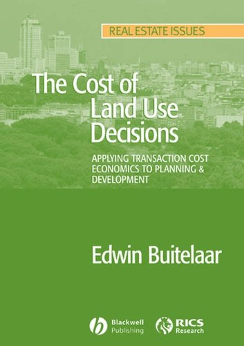 9781405151238: The Cost of Land Use Decisions: Applying Transaction Cost Economics to Planning and Development