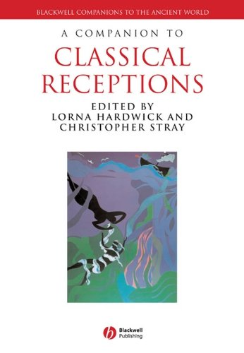 9781405151672: A Companion to Classical Receptions (Blackwell Companions to the Ancient World)