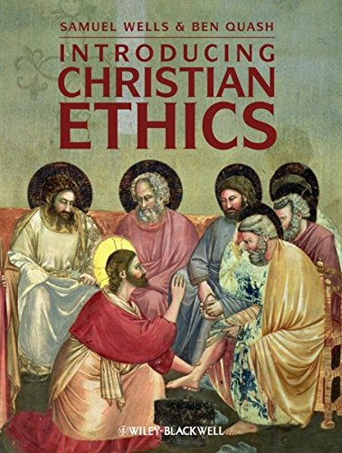 Introducing Christian Ethics (1405152761) by Samuel Wells; Ben Quash