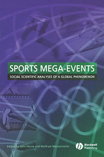 9781405152907: Sports Mega-Events: Social Scientific Analyses of a Global Phenomenon