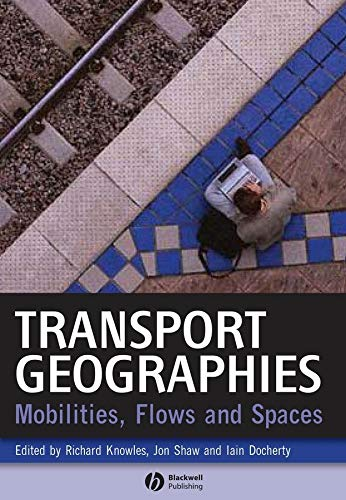 9781405153225: Transport Geographies: Mobilities, Flows and Spaces