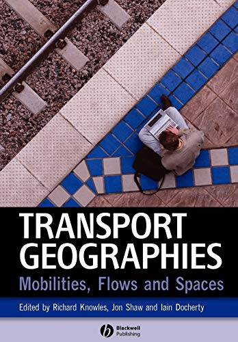 9781405153232: Transport Geographies: Mobilities, Flows and Spaces