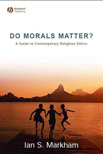 9781405153775: Do Morals Matter?: A Guide to Contemporary Religious Ethics
