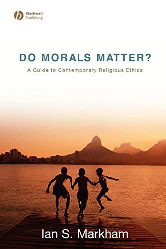 9781405153782: Do Morals Matter? A Guide to Contemporary Religious Ethics