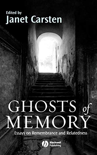 9781405154222: Ghosts of Memory: Essays on Remembrance and Relatedness