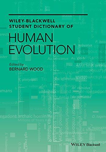 Wiley Blackwell Student Dictionary of Human Evolution: Bernard Wood