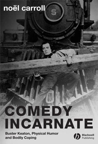 9781405155250: Comedy Incarnate: Buster Keaton, Physical Humor, and Bodily Coping