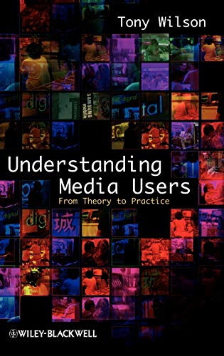 Understanding Media Users: From Theory to Practice: Tony Wilson