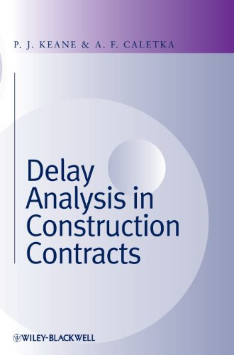 Delay Analysis in Construction Contracts: Keane, P. John,