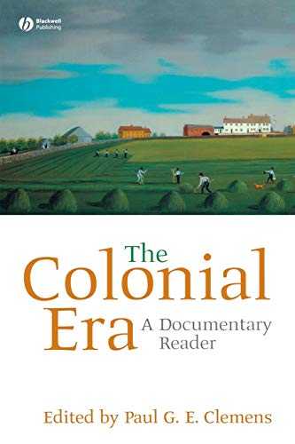 9781405156622: The Colonial Era: A Documentary Reader