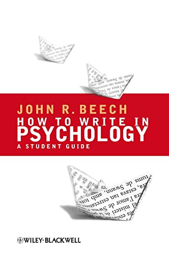 How To Write in Psychology: A Student: John R. Beech