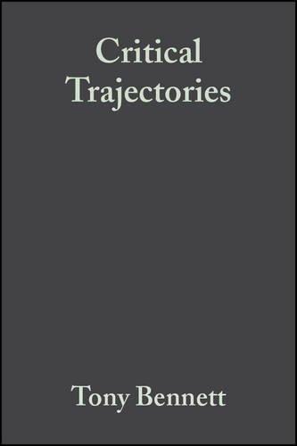 9781405156981: Critical Trajectories: Culture, Society, Intellectuals