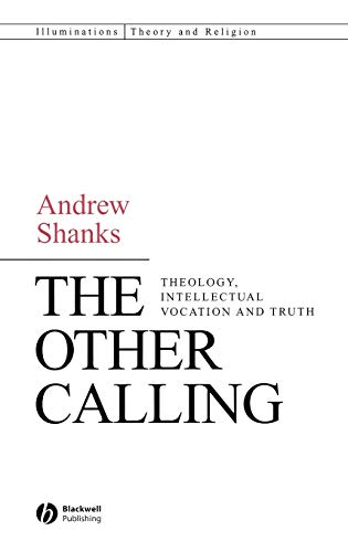 9781405157667: The Other Calling: Theology, Intellectual Vocation and Truth (Illuminations: Theory & Religion)