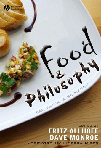 9781405157759: Food and Philosophy: Eat, Think, and Be Merry