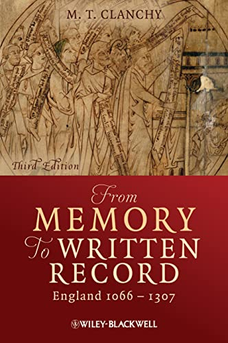 From Memory to Written Record: England 1066-1307: Clanchy, Michael T.