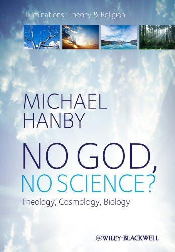 9781405158015: No God, No Science: Theology, Cosmology, Biology