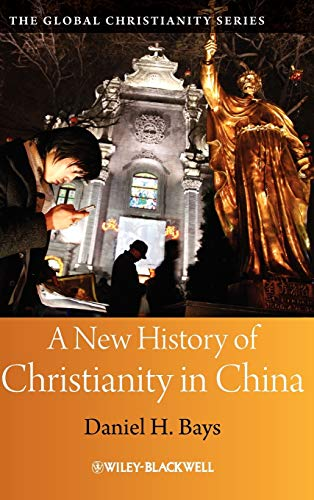 9781405159548: A New History of Christianity in China
