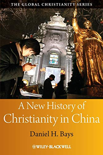 9781405159555: A New History of Christianity in China