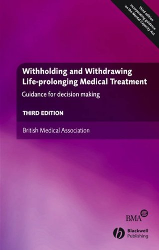 9781405159579: Withholding and Withdrawing Life-prolonging Medical Treatment: Guidance for Decision Making