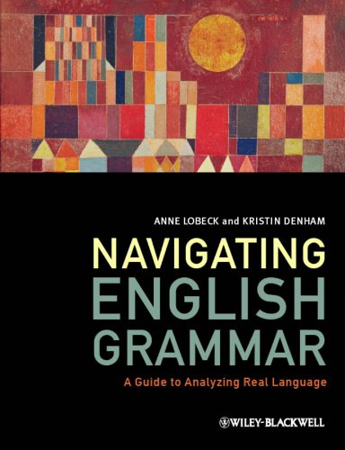 Navigating English Grammar: A Guide to Analyzing: Lobeck, Anne and