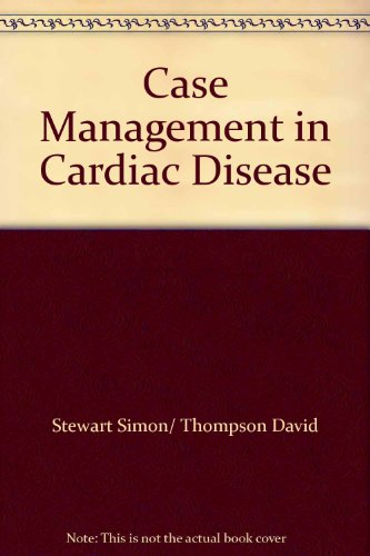 Case Management in Cardiac Disease (9781405160605) by Simon Stewart; David Thompson