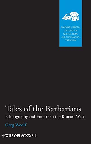9781405160735: Tales of the Barbarians: Ethnography and Empire in the Roman West