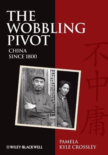 9781405160803: The Wobbling Pivot, China since 1800: An Interpretive History