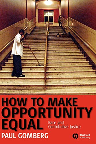 9781405160810: How to Make Opportunity Equal: Race and Contributive Justice