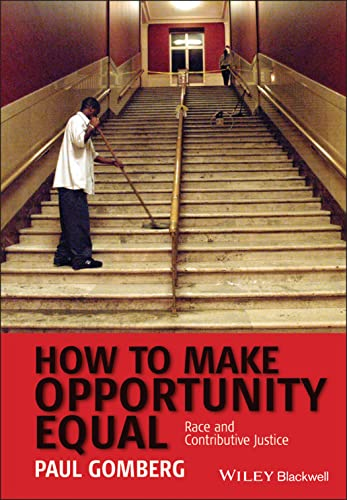 9781405160827: How to Make Opportunity Equal: Race and Contributive Justice