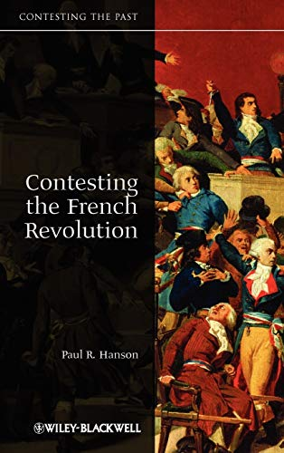 9781405160834: Contesting the French Revolution (Contesting the Past)