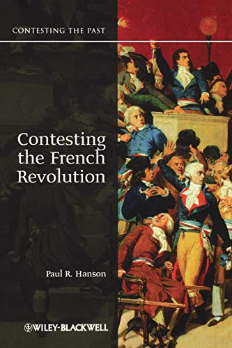 9781405160841: Contesting the French Revolution (Contesting the Past)
