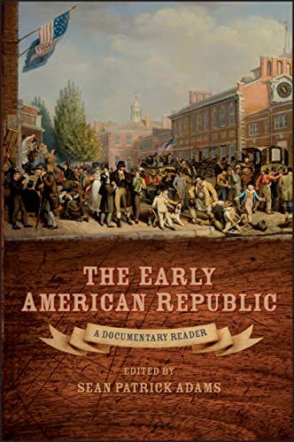 9781405160971: The Early American Republic: A Documentary Reader