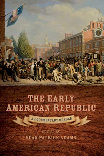 9781405160988: The Early American Republic: A Documentary Reader