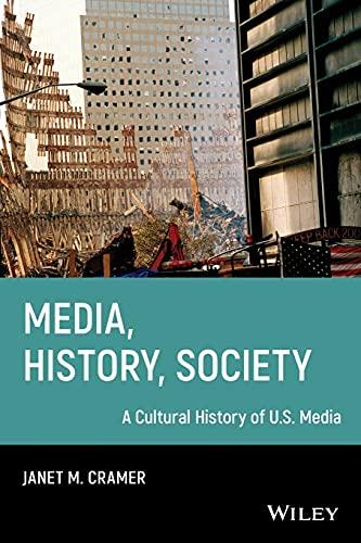 Media, History, Society: A Cultural History of: Cramer, Janet M.
