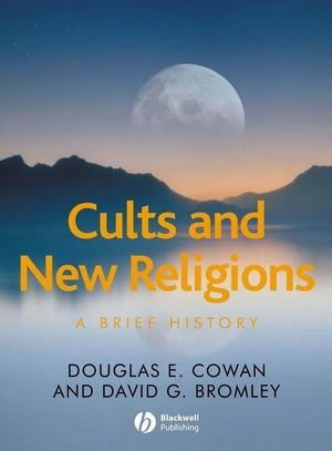 9781405161282: Cults and New Religions: A Brief History
