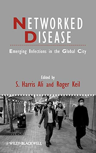 9781405161336: Networked Disease: Emerging Infections in the Global City (Studies in Urban and Social Change)